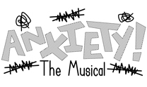 Anxiety! the Musical