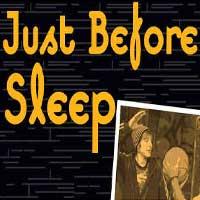 Just Before Sleep