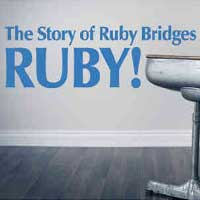 Ruby! The Story of Ruby Bridges