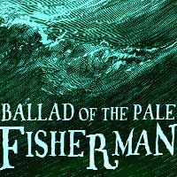 Ballad of the Pale Fisherman